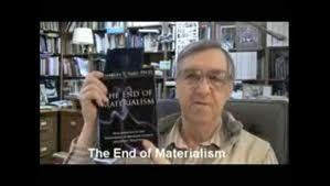Charles Tart The End of Materialism Melvin Morse Science Spirituality