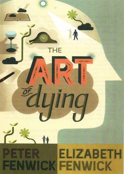 The Art of Dying Peter Fenwick Death and Dying, Premonitions of Death, Science
