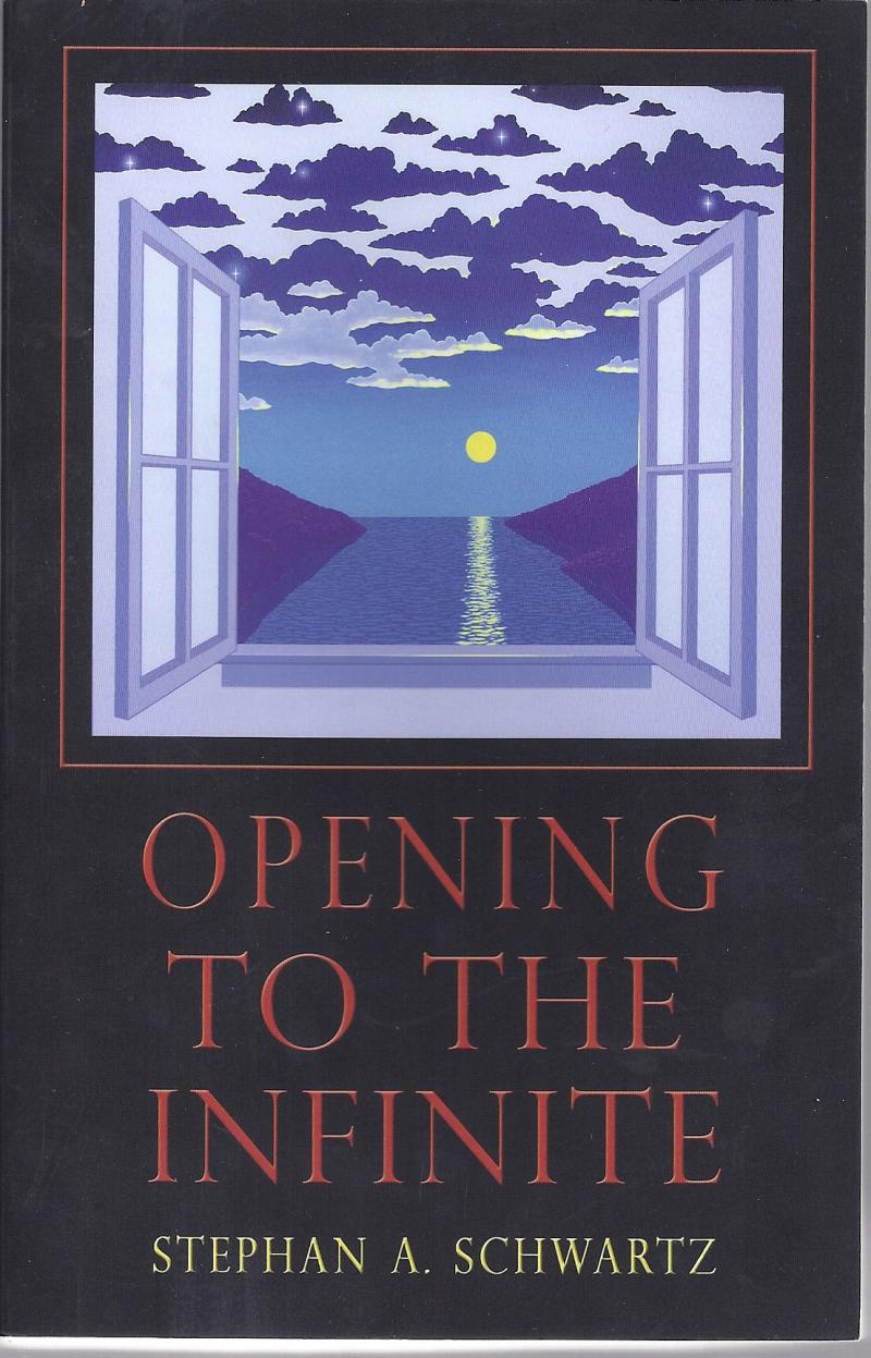 Opening to the Infinite Stephan Schwartz Melvin L Morse nonlocal perceptions