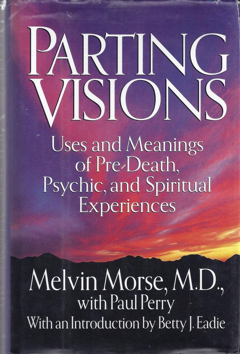 Parting Visions Premonitions of Death Melvin Morse Paul Perry Near Death Science