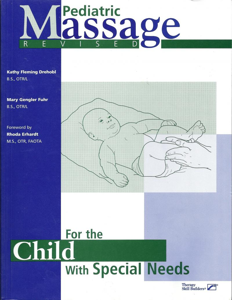 Pediatric Massage for Infants with Special Needs Mary Fuhr Melvin Morse
