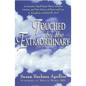 Touched by the Extraordinary Near Death Experiences Susan Apollon Melvin Morse