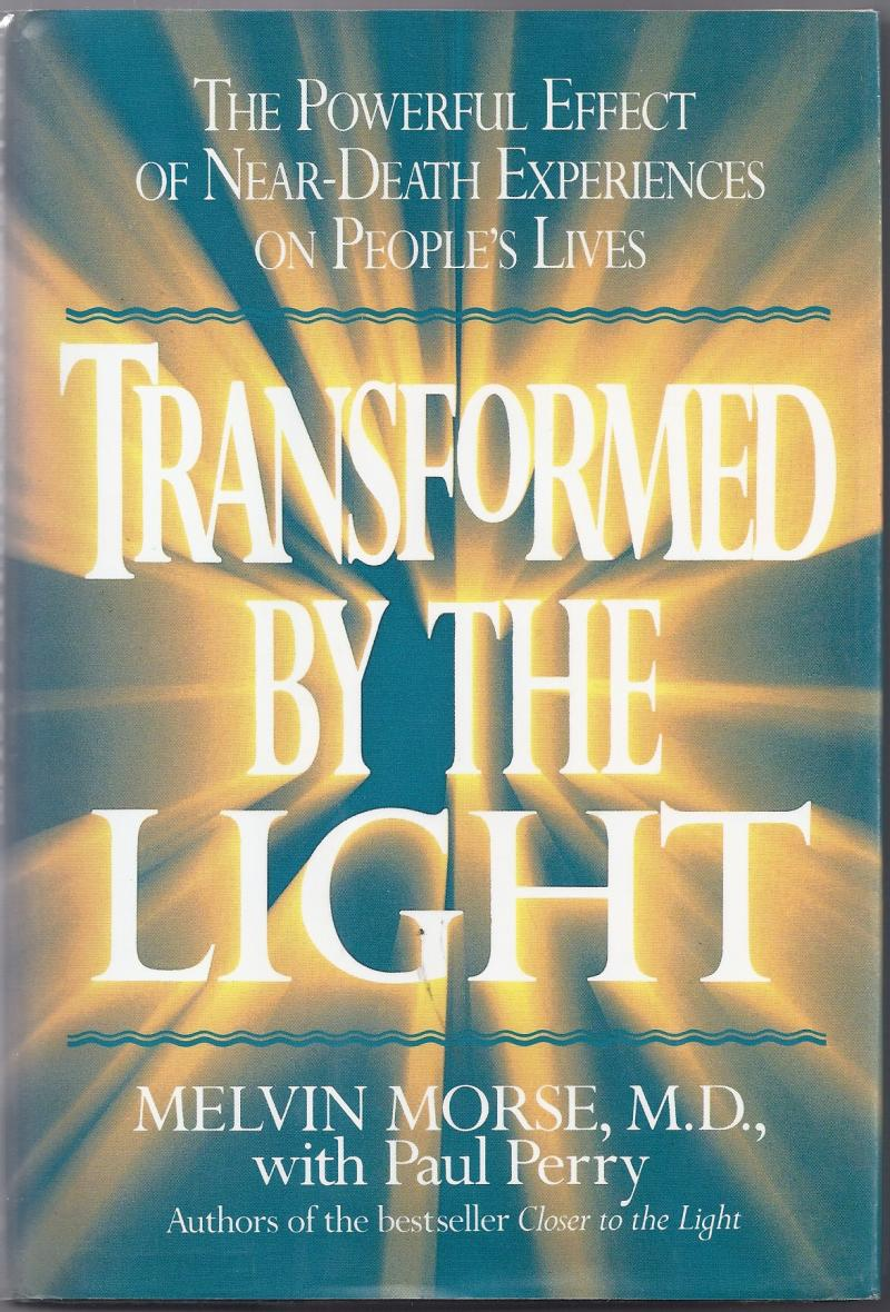 institute for the scientific study of consciousness dr morse transformed by the light the powerful effects of near death experiences on lifes