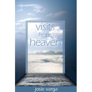 Visits From Heaven Melvin Morse Josie Varga Children's Near Death Experiences