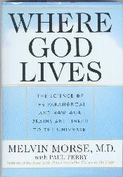 Where God Lives Paranormal Science and How Our Brains Are Connected to the Unive